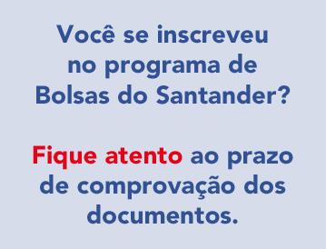 Atenção! Todos os alunos que se inscreveram no Programa de Bolsas Santander Graduação